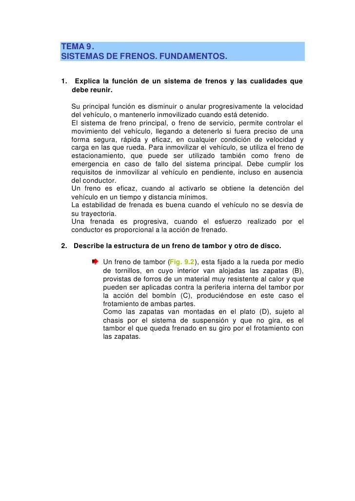 TEMA 9. SISTEMAS DE FRENOS. FUNDAMENTOS.  1.    Explica la función de un sistema de frenos y las cualidades que      debe ...