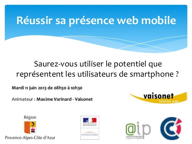 Saurez-vous utiliser le potentiel que représentent les utilisateurs de smartphone ?11/06/13 - CCI de Vaucluse – © www.vais...