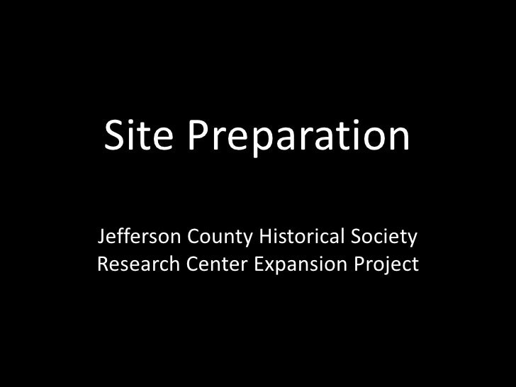 Site PreparationJefferson County Historical SocietyResearch Center Expansion Project