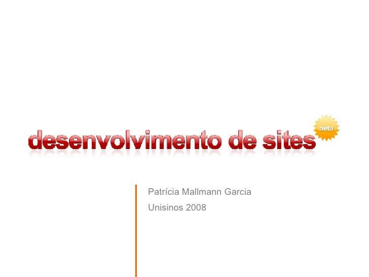 Patrícia Mallmann Garcia Unisinos 2008