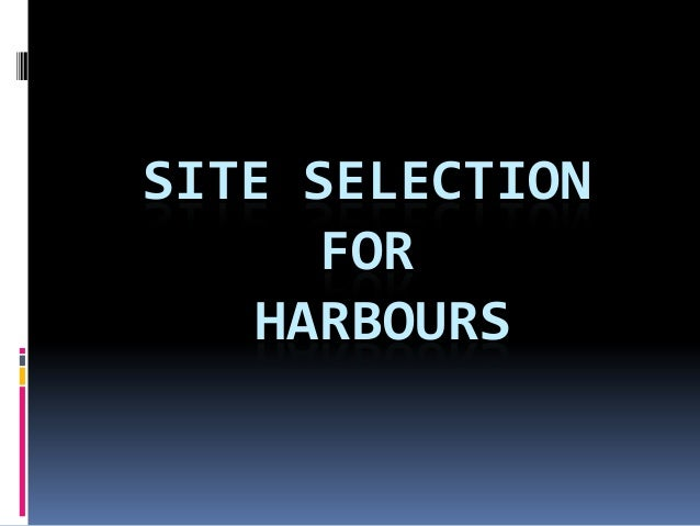 Site selection for a harbour