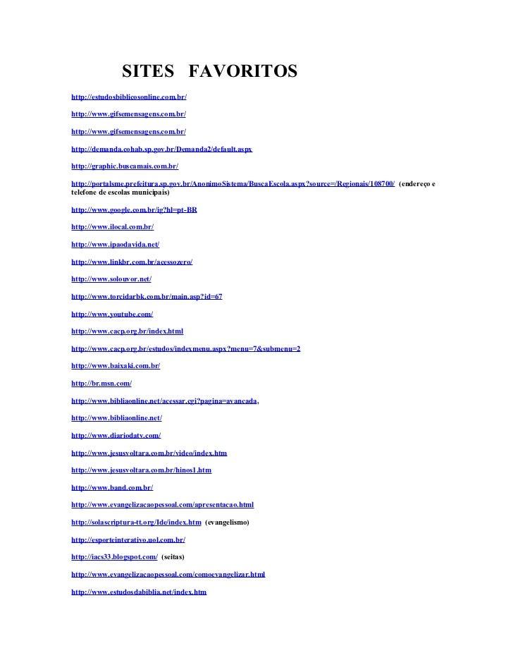 SITES FAVORITOShttp://estudosbiblicosonline.com.br/http://www.gifsemensagens.com.br/http://www.gifsemensagens.com.br/http:...