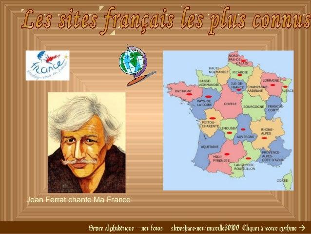 Ordre alphabétique---net fotos slideshare.net/mireille30100 Cliquez à votre rythme  Jean Ferrat chante Ma France