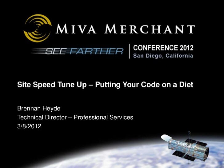 Site Speed Tune Up – Putting Your Code on a DietBrennan HeydeTechnical Director – Professional Services3/8/2012