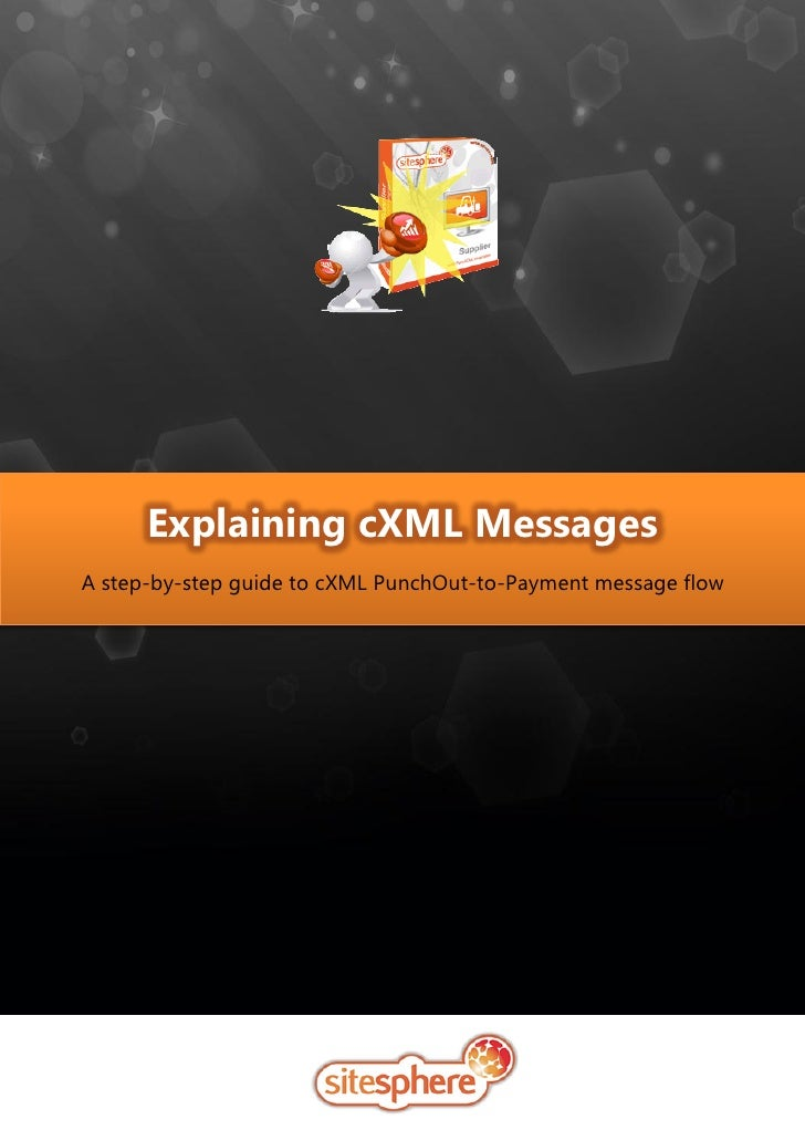 Explaining cXML MessagesA step-by-step guide to cXML PunchOut-to-Payment message flow