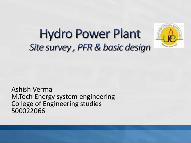Preliminary Site Survey , PFR and basic design of SHP plant