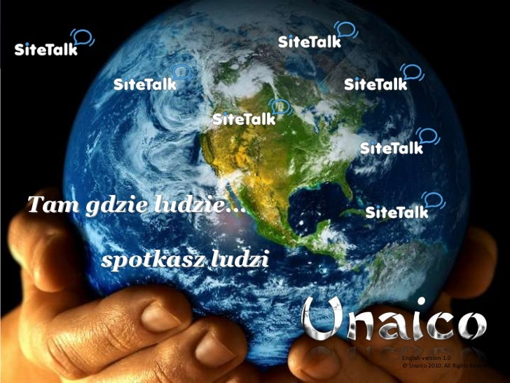 Tam gdzie ludzie...      spotkasz ludzi                       English version 1.0                       © Unaico 2010. All...