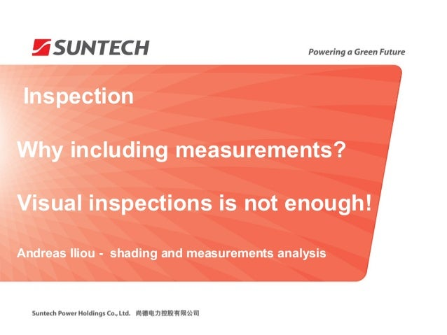 InspectionWhy including measurements?Visual inspections is not enough!Andreas Iliou - shading and measurements analysis