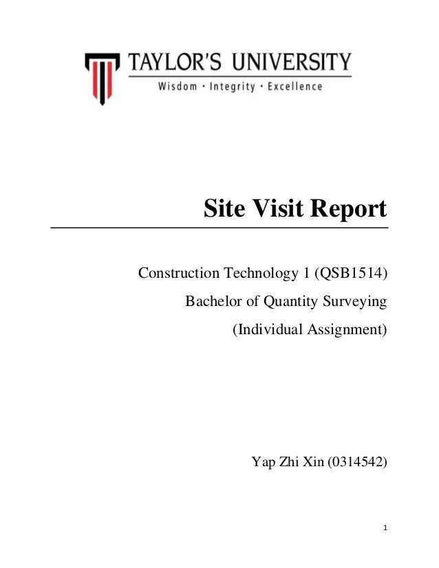 Site Visit Report Construction Technology 1 (QSB1514) Bachelor of Quantity Surveying (Individual Assignment)  Yap Zhi Xin ...