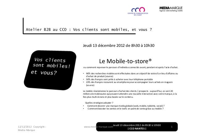 Atelier B2B au CCO : Vos clients sont mobiles, et vous ?                               Jeudi 13 décembre 2012 de 8h30 à 10...