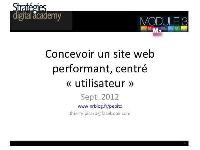 Concevoir un site web performant, centré   « utilisateur »        Sept. 2012        www.nrblog.fr/pepito    thierry.picard...