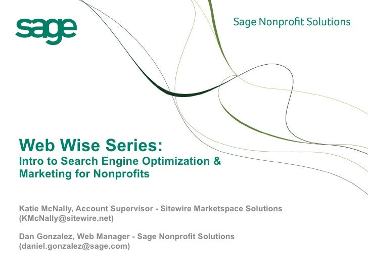 Web Wise Series: Intro to Search Engine Optimization & Marketing for Nonprofits Katie McNally, Account Supervisor - Sitewi...