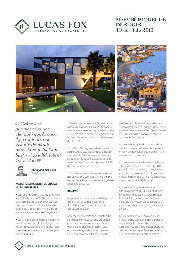 www.lucasfox.fr Frank Leyendeckers Associé à Sitges MARCHÉ IMMOBILIER DE SITGES T3 et T4 de 2013 Grâce à sa popularité et ...