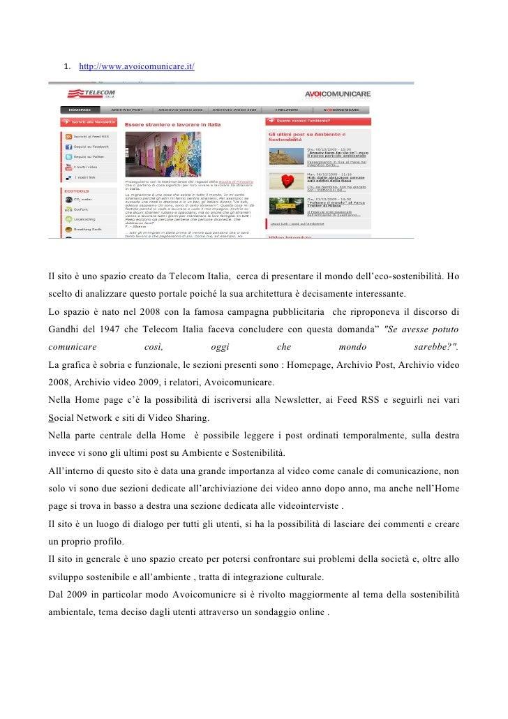 1. http://www.avoicomunicare.it/     Il sito è uno spazio creato da Telecom Italia, cerca di presentare il mondo dell'eco-...