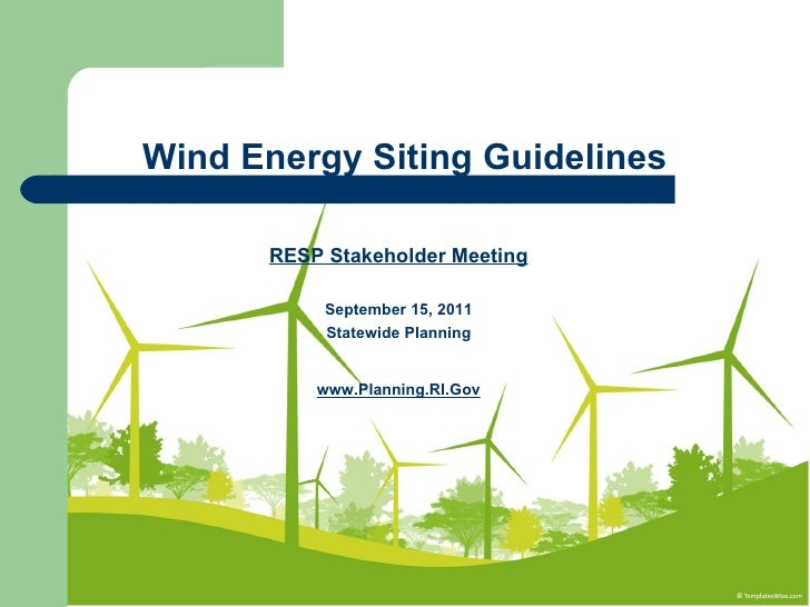 Wind Energy Siting Guidelines RESP Stakeholder Meeting September 15, 2011 Statewide Planning www.Planning.RI.Gov
