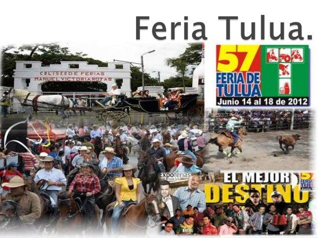 La Feria de Tuluá es un gran mundo de exhibiciones y exposiciones concentradas en un solo escenario, el Coliseo de Ferias ...
