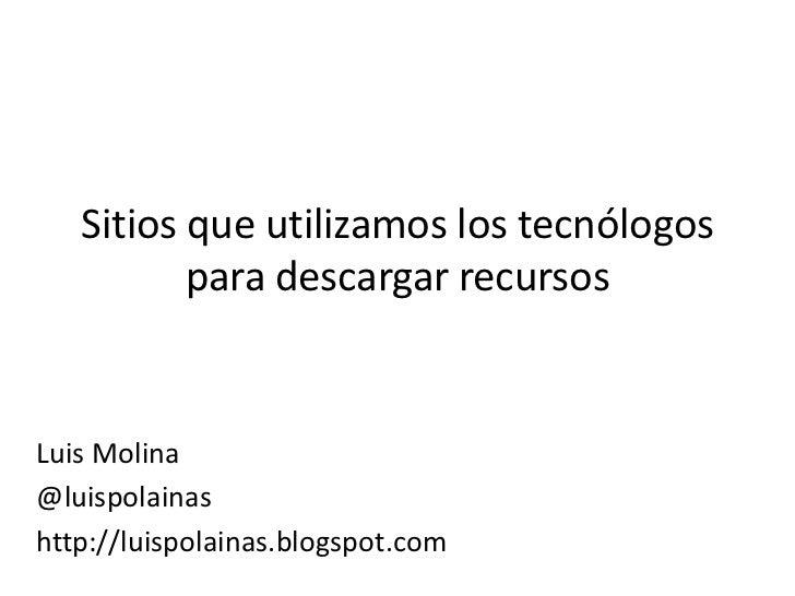 Sitio que utilizamos los tecnólogos para descargar recursos