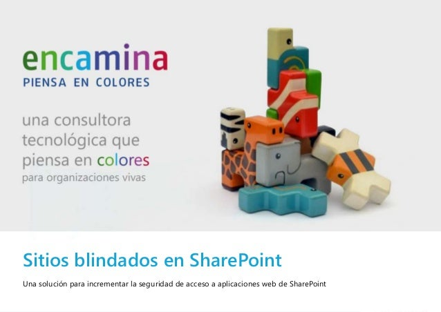 Sitios blindados en SharePoint Una solución para incrementar la seguridad de acceso a aplicaciones web de SharePoint