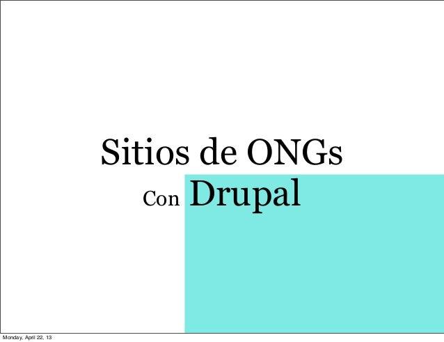 Sitios de ONGsCon DrupalMonday, April 22, 13