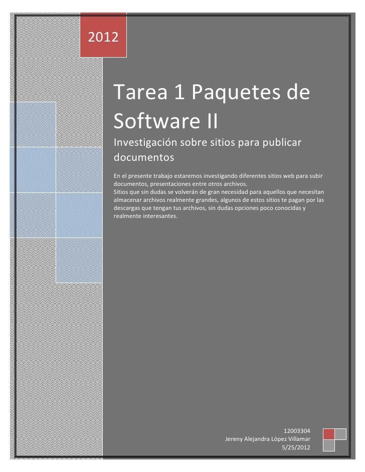 2012   Tarea 1 Paquetes de   Software II   Investigación sobre sitios para publicar   documentos   En el presente trabajo ...