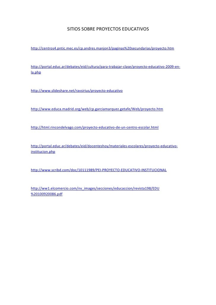 SITIOS SOBRE PROYECTOS EDUCATIVOS   http://centros4.pntic.mec.es/cp.andres.manjon3/paginas%20secundarias/proyecto.htm    h...