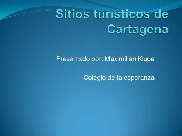 Presentado por: Maximilian Kluge Colegio de la esperanza