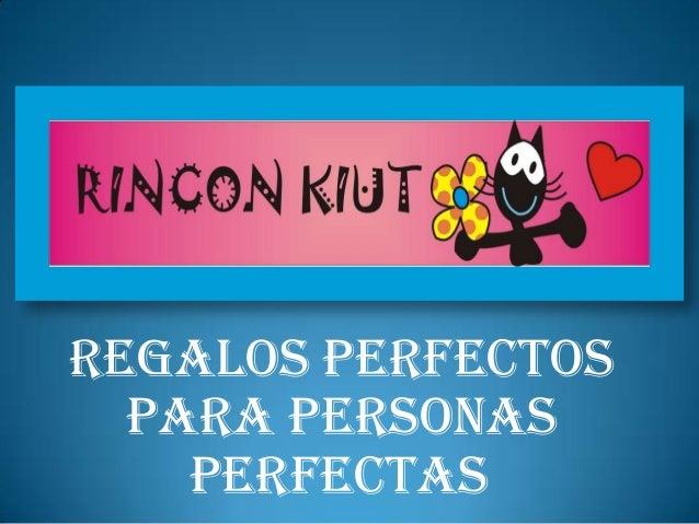 Regalos perfectos para personas perfectas