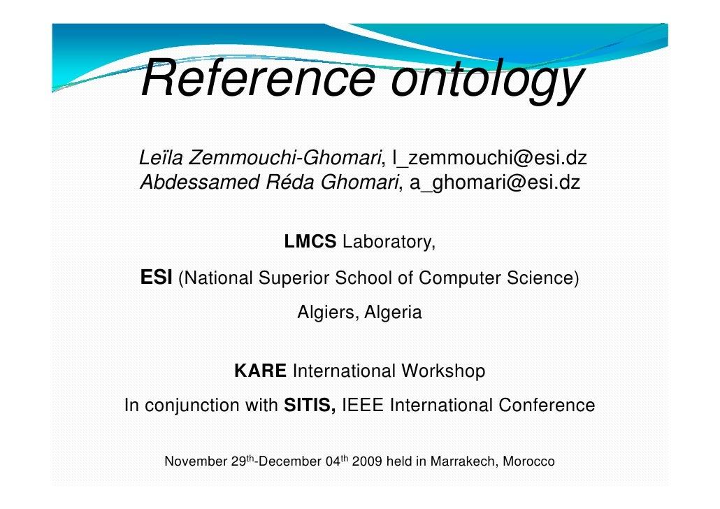 Referenceontology<br /> Leïla Zemmouchi-Ghomari, l_zemmouchi@esi.dz<br />Abdessamed Réda Ghomari, a_ghomari@esi.dz<br />LM...