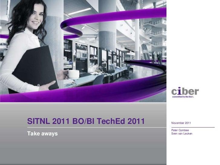 SITNL 2011 BO/BI TechEd 2011   November 2011                               Peter CombeeTake aways                     Sven...