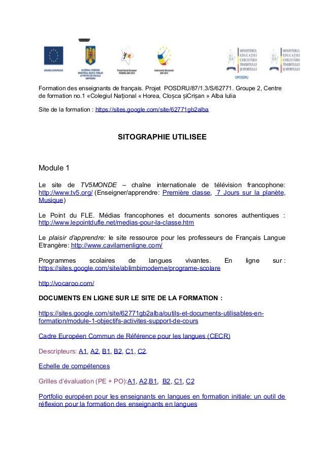 Formation des enseignants de français. Projet POSDRU/87/1.3/S/62771. Groupe 2, Centrede formation no.1 «Colegiul Național ...