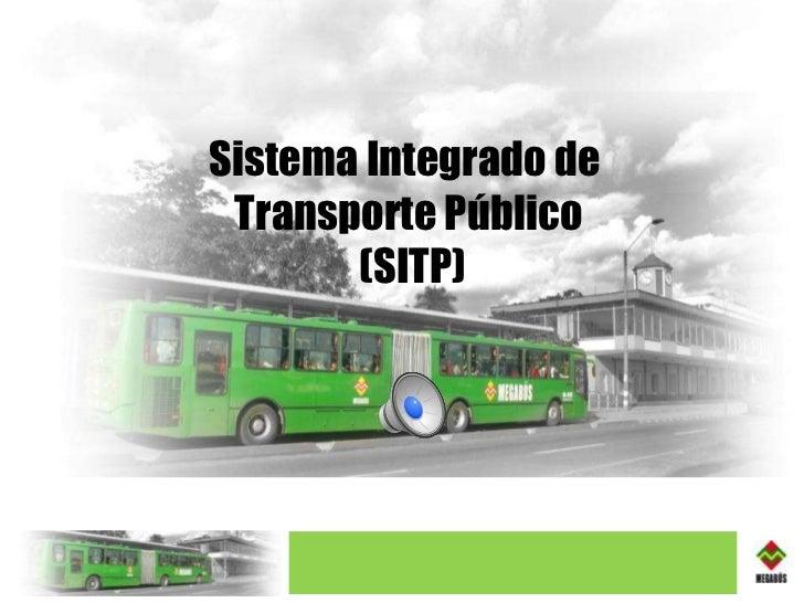 Sistema Integrado de  Transporte Público (SITP)