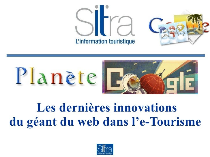 Les dernières innovations du géant du web dans l'e-Tourisme