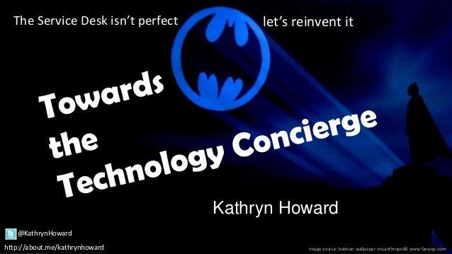 Towards the Technology Concierge