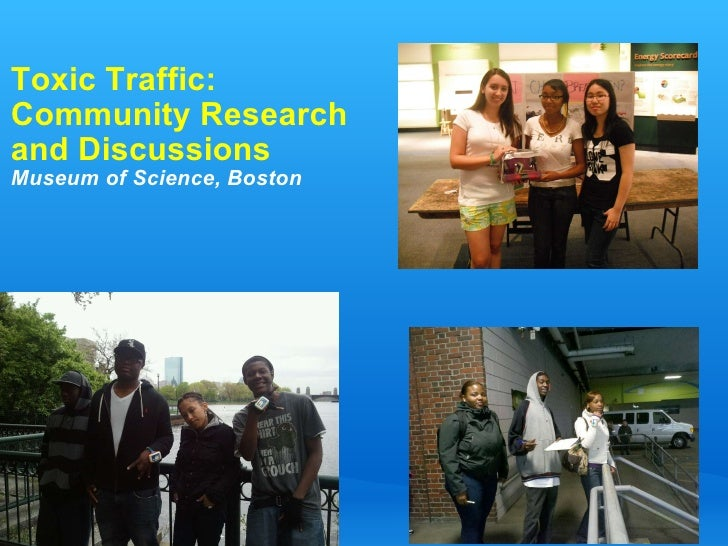 Toxic Traffic:  Community Research and Discussions Museum of Science, Boston