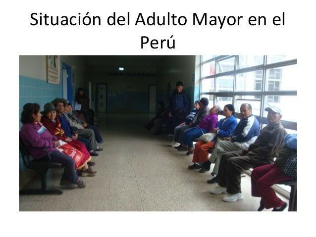 Situación del Adulto Mayor en el Perú