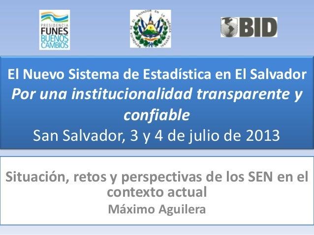 El Nuevo Sistema de Estadística en El Salvador Por una institucionalidad transparente y confiable San Salvador, 3 y 4 de j...