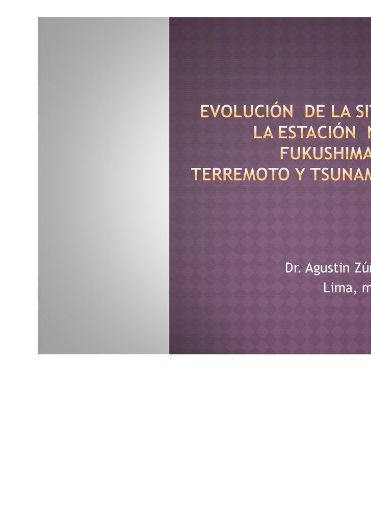 Dr. Agustin Zúñiga Gamarra      Lima, marzo de 2011
