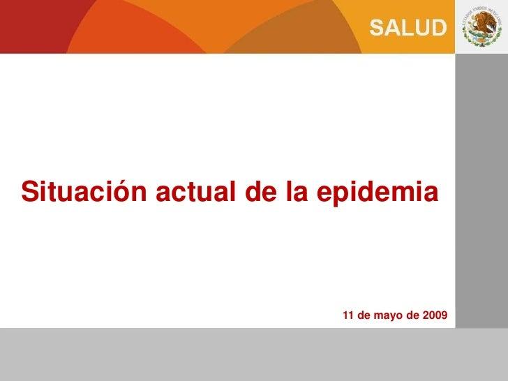Situacion Actual De La Epidemia 20090511