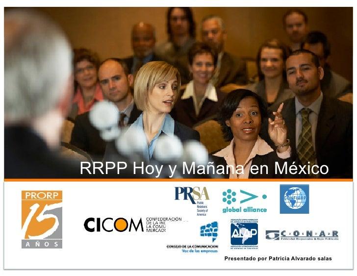 RRPP Hoy y Mañana en México               Presentado por Patricia Alvarado salas
