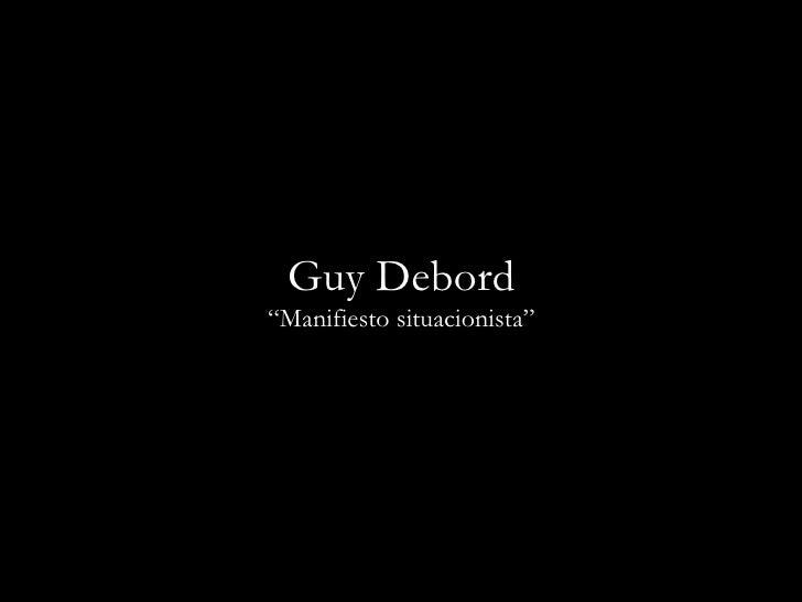 """Guy Debord """" Manifiesto situacionista"""""""