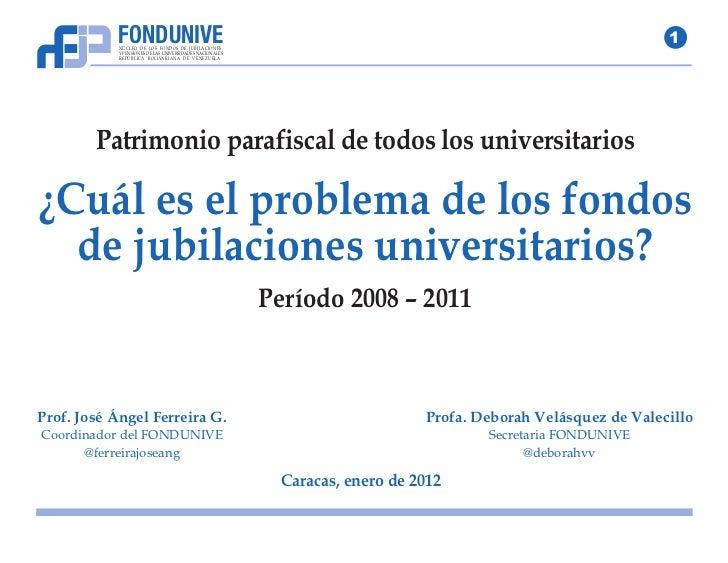 FONDUNIVE            NÚCLEO DE LOS FONDOS DE JUBILACIONES            Y PENSIONES DE LAS UNIVERSIDADES NACIONALES          ...