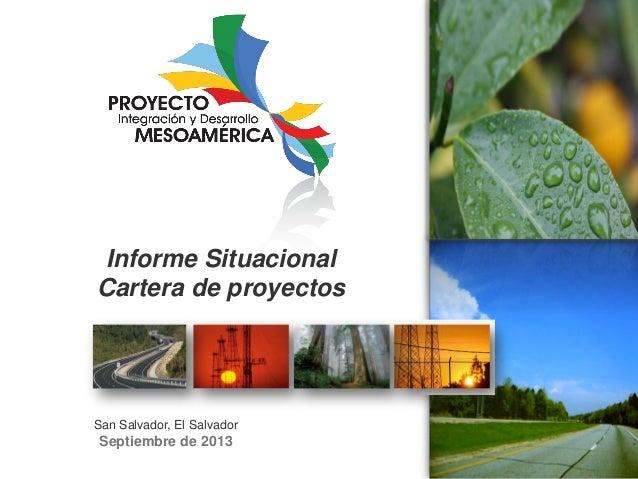 Informe Situacional Cartera de proyectos  San Salvador, El Salvador  Septiembre de 2013