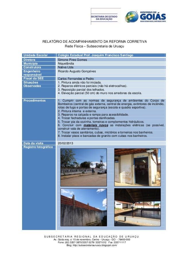 RELATÓRIO DE ACOMPANHAMENTO DA REFORMA CORRETIVA                       Rede Física – Subsecretaria de UruaçuUnidade Escola...