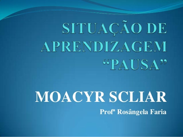 MOACYR SCLIARProfª Rosângela Faria
