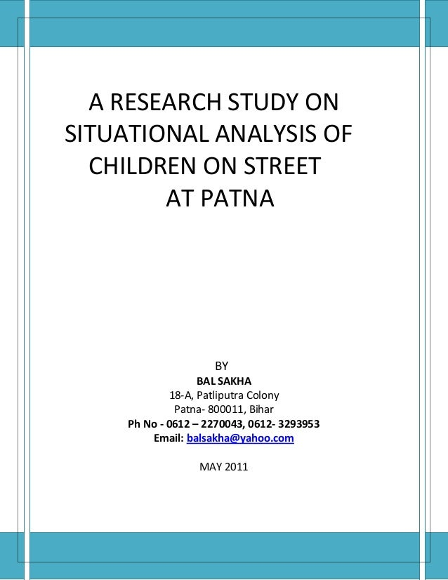 A RESEARCH STUDY ONSITUATIONAL ANALYSIS OF  CHILDREN ON STREET        AT PATNA                     BY                   BA...