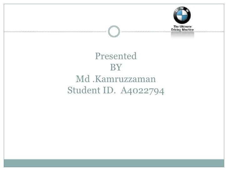 Presented BYMd .KamruzzamanStudent ID.  A4022794<br />