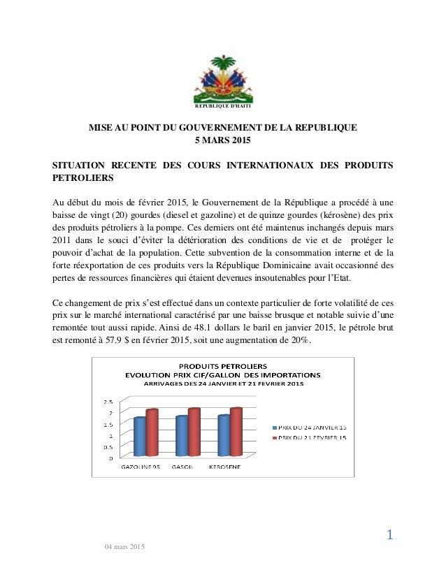 1 04 mars 2015 REPUBLIQUE D'HAITI MISE AU POINT DU GOUVERNEMENT DE LA REPUBLIQUE 5 MARS 2015 SITUATION RECENTE DES COURS I...
