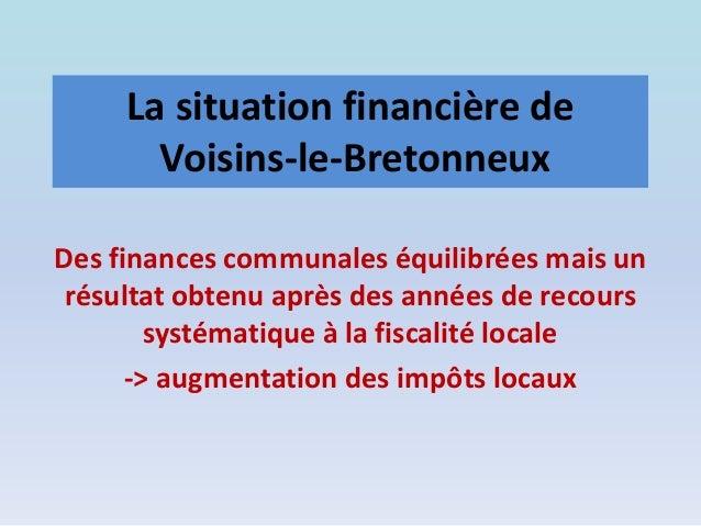 La situation financière de Voisins-le-Bretonneux Des finances communales équilibrées mais un résultat obtenu après des ann...