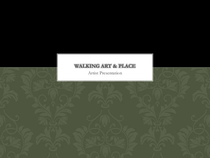 WALKING ART & PLACE    Artist Presentation
