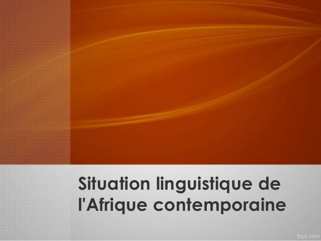 Situation linguistique de l'Afrique contemporaine